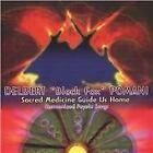 Delbert Black Fox Pomani - Sacred Medicine Guide Us Home (2003)