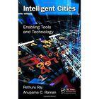 Intelligent Cities: Enabling Tools and Technology by Anupama C. Raman, Pethuru Raj (Hardback, 2015)