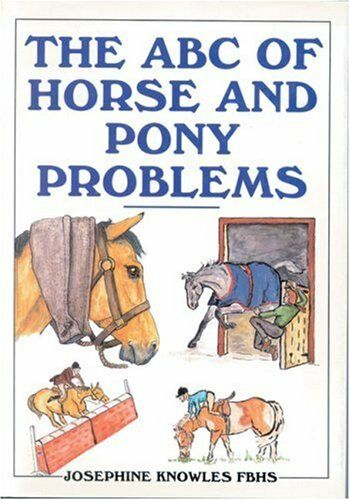 The ABC of Horse and Pony Problems By Patricia Knowles, Ejnar Newcombe- Baker