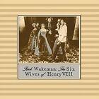 Rick Wakeman The Six Wives of Henry VIII LP Vinyl 33rpm 2015