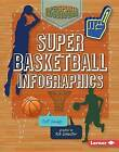 Super Basketball Infographics by Jeff Savage, Rob Schuster (Hardback, 2015)