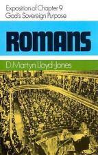 Exposition of Romans: God's Sovereign Purpose : Romans 9 Romans by D. Martyn...