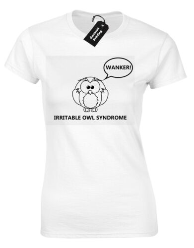 IRRITABLE OWL SYNDROME LADIES T SHIRT FUNNY RUDE QUALITY DESIGN JOKE HUMOUR GIFT