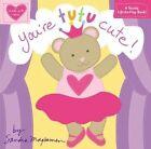 You're Tutu Cute! by Sandra Magsamen (Hardback, 2014)