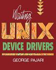 Writing Unix Device Drivers by George Pajari (Hardback, 1991)