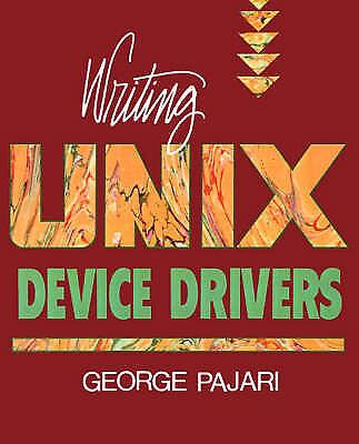 1 of 1 - USED (GD) Writing UNIX Device Drivers by George Pajari