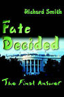 Fate Decided: The Final Answer by Richard Smith (Paperback / softback, 2000)