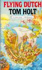 Flying Dutch by Tom Holt (Paperback, 1992)