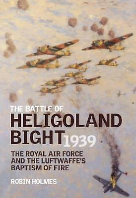 1 of 1 - The Battle of Heligoland Bight 1939: The Royal Air Force and the Luftwaffe's Bap