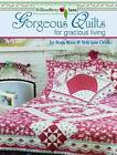 Gorgeous Quilts for Gracious Living by Vicki Lynn Oehlke, Sonja Moen (Paperback, 2009)
