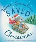 When Grandma Saved Christmas by Julia Hubery (Hardback, 2014)