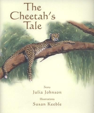1 of 1 - The cheetah's tale by Julia Johnson|Susan Keeble (Hardback)