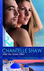After the Greek Affair by Chantelle Shaw (Paperback, 2011)
