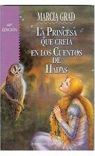 La Princesa Que Creia En Los Cuentos de Hadas by Marcia  (EN ESPAÑOL)