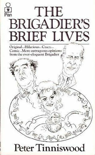 Brigadier's Brief Lives By Peter Tinniswood