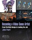 Becoming a Video Game Artist: From Portfolio Design to Landing the Job by John Pearl (Paperback, 2016)