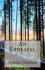 An Upheaval by Anton Pavlovich Chekhov (Paperback / softback, 2013)