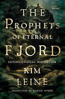 Prophets of Eternal Fjord: A Novel by Kim Leine (Hardback, 2015)