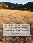 The Impact of Democracy on Economic Growth: A Neural Network Approach by MR Sven Simon (Paperback / softback, 2011)