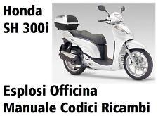 CD Esplosi Officina e Manuale Codici Ricambi per HONDA SH 300i 2007-2010 - pdf