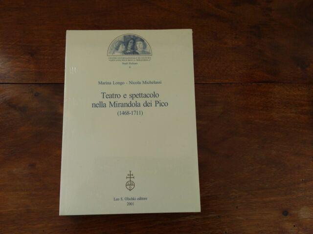 Longo, Michelassi - Teatro e spettacolo nella Mirandola dei Pico (1468-1711)