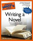 The Complete Idiot's Guide: The Complete Idiot's Guide to Writing a Novel by Thomas Monteleone and Tom Monteleone (2004, Paperback)