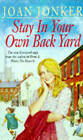 Stay in Your Own Back Yard: A Touching Saga of Love, Family and True Friendship by Joan Jonker (Paperback, 1995)