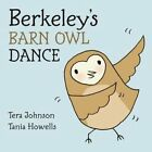 Berkeley's Barn Owl Dance 9781554532636 by Tera Johnson Hardback