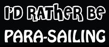 Lettering Car Decal Sticker I'D RATHER BE PARA SAILING KITING PARCHUTING