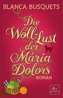 Busquets, Blanca - Die Woll-Lust der Maria Dolors: Roman /4