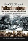 Images of War: Fallschirmjager : Elite German Paratroops in World War II by Diane Canwell and Jon Sutherland (2010, Paperback)