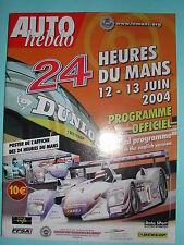 PROGRAMME OFFICIEL 24 HEURE DU MANS 2004 AUDI AUTO HEBDO+ AFFICHE POSTER CENTRAL