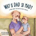 Why Is Dad So Mad? by Seth Kastle (Paperback / softback, 2015)