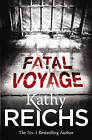 Fatal Voyage: (Temperance Brennan 4) by Kathy Reichs (Paperback, 2002)