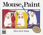 Mouse Paint by Ellen Walsh (Paperback, 1998)