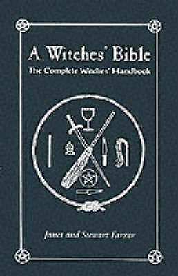 A Witches' Bible: The Complete Witches' Handbook by Stewart Farrar, Janet...