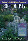 The New York/Mid-Atlantic Gardener's Book of Lists by Bonnie Lee Appleton, Lois Trigg Chaplin (Paperback, 2001)