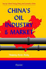 China's Oil Industry and Market by H.H. Wang (Hardback, 1999)
