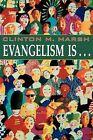 Evangelism is... by Clinton Marsh (Paperback, 1999)