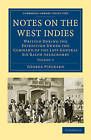 Notes on the West Indies: Written During the Expedition Under the Command of the Late General Sir Ralph Abercromby by George Pinckard (Paperback, 2010)