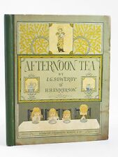 AFTERNOON TEA. Illus. by Sowerby, J.G. & Emmerson, H.H.