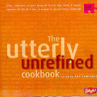 The Utterly Unrefined by Sue Lawrence (Paperback, 2002)