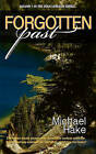 Forgotten Past by Michael R Hake (Paperback / softback, 2011)