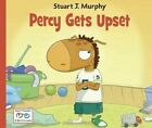 Percy Gets Upset: Emotional Skills: Dealing with Frustration by Stuart J Murphy (Hardback, 2011)