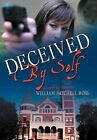 Deceived by Self by William Mitchell Ross (Hardback, 2011)