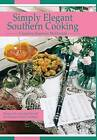Simply Elegant Southern Cooking: Recipes with a Gourmet Flair and the Influence of Family Traditions by Claudine Shannon McDonald (Hardback, 2009)