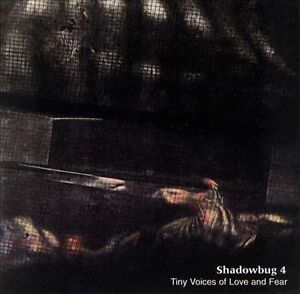 Tiny-Voices-of-Love-and-Fear-Shadowbug-4-2008-Soleilmoon
