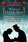 When a Child Is Born by Sharon Sobel, Karen Frisch, Virginia Brown (Paperback / softback, 2015)