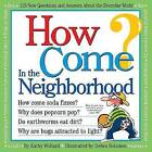 How Come? In the Neighborhood by Kathy Wollard (Paperback, 2007)