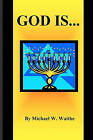 God Is by Michael W Waithe (Paperback / softback, 2010)